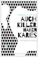 Isabella Archan: Auch Killer haben Karies ★★★★★