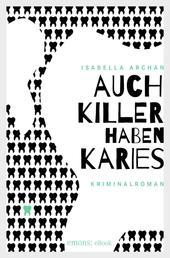 Auch Killer haben Karies - Kriminalroman
