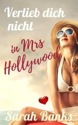 Verlieb dich nicht in Mrs Hollywood - Liebesroman