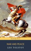 Lev Nikolayevich Tolstoy: War and Peace