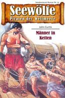 John Curtis: Seewölfe - Piraten der Weltmeere 13 ★★★★