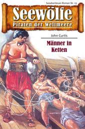 Seewölfe - Piraten der Weltmeere 13 - Männer in Ketten