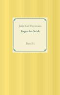 Joris Karl Huysmans: Gegen den Strich