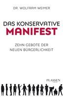 Wolfram Weimer: Das konservative Manifest