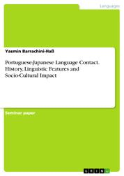 Portuguese-Japanese Language Contact. History, Linguistic Features and Socio-Cultural Impact