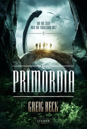 PRIMORDIA - Auf der Suche nach der vergessenen Welt - Roman