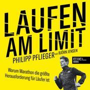 Laufen am Limit - Warum Marathon die größte Herausforderung für Läufer ist