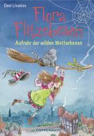 Eleni Livanios: Flora Flitzebesen - Band 2 ★★★★★