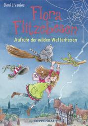 Flora Flitzebesen - Band 2 - Aufruhr der wilden Wetterhexen