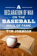 Tim Johnson: A Declaration of WAR on the Baseball Hall of Fame