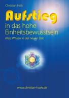 Christian Hüls: Aufstieg in das hohe Einheitsbewusstsein