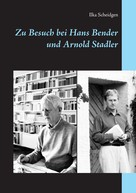 Ilka Scheidgen: Zu Besuch bei Hans Bender und Arnold Stadler ★★★★★
