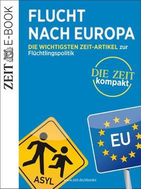 Flucht nach Europa – DIE ZEIT Kompakt