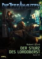 Robert Quint: DIE TERRANAUTEN, Band 54: DER STURZ DES LORDOBERST