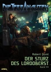 DIE TERRANAUTEN, Band 54: DER STURZ DES LORDOBERST - Die große Science-Fiction-Saga!