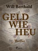 Will Berthold: Geld wie Heu