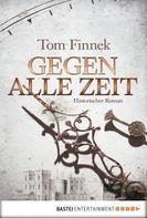Tom Finnek: Gegen alle Zeit ★★★★