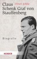 Ulrich Schlie: Claus Schenk Graf von Stauffenberg ★★★★