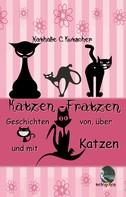 Nathalie C. Kutscher: Katzenfratzen
