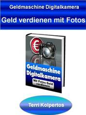 Geldmaschine Digitalkamera - Geld verdienen mit Fotos
