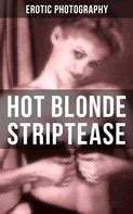 Erotic Photography: HOT BLONDE STRIPTEASE ★