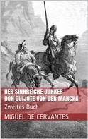 Miguel de Cervantes: Der sinnreiche Junker Don Quijote von der Mancha - Zweites Buch