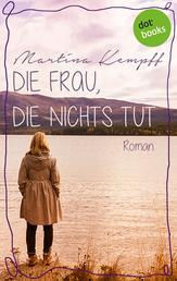 Die Frau, die nichts tut - Roman