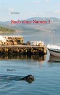 Ines Evalonja: Buch ohne Namen 3