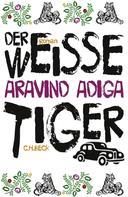 Aravind Adiga: Der weiße Tiger ★★★★