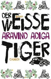 Der weiße Tiger - Roman