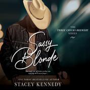 Sassy Blonde - Three Chicks Brewery, Book 1 (Unabridged)
