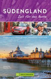 Bruckmann Reiseführer Südengland: Zeit für das Beste - Highlights, Geheimtipps, Wohlfühladressen