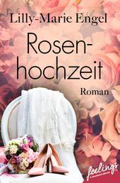 Rosenhochzeit - Roman
