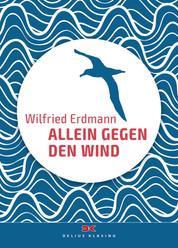 Allein gegen den Wind - Nonstop in 343 Tagen um die Welt