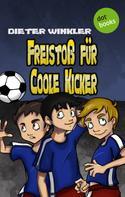 Dieter Winkler: Freistoß für Coole Kicker - Band 8 ★★★★★
