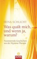 Irina Schlicht: Was quält mich, und wenn ja, warum? ★★★★