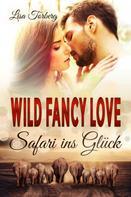 Lisa Torberg: Wild Fancy Love: Safari ins Glück ★★★★