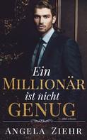 Angela Ziehr: Ein Millionär ist nicht genug ★★★