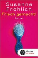 Susanne Fröhlich: Frisch gemacht! ★★★★