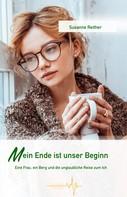 Susanne Reither: Mein Ende ist unser Beginn