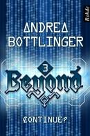 Andrea Bottlinger: Beyond Band 3: Continue? ★★★★