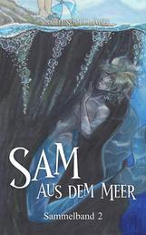 Sam aus dem Meer - Sammelband 2
