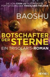 Botschafter der Sterne - Ein Trisolaris-Roman