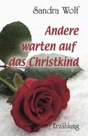 Sandra Wolf: Andere warten auf das Christkind ★★★★