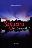 Julio Emilio Braz: Saguairu, der Guara-Wolf