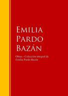 Emilia Pardo Bazán: Obras - Colección de Emilia Pardo Bazán
