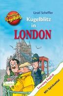 Ursel Scheffler: Kommissar Kugelblitz - Kugelblitz in London ★★★★