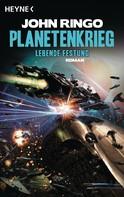 John Ringo: Planetenkrieg - Lebende Festung ★★★★