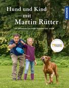 Martin Rütter: Hund und Kind - mit Martin Rütter