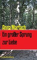 Anna Martach: Ein großer Sprung zur Liebe